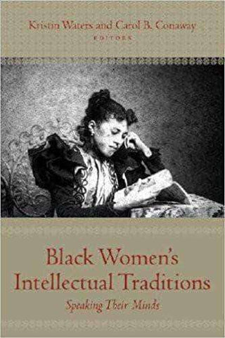 Download Black Women's Intellectual Traditions: Speaking Their Minds by Anna Julia Cooper (E-Book), Urban Books, Black History and more at United Black Books! www.UnitedBlackBooks.org