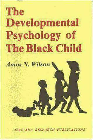 Developmental Psychology of the Black Child by Amos N. Wilson African American Books at United Black Books