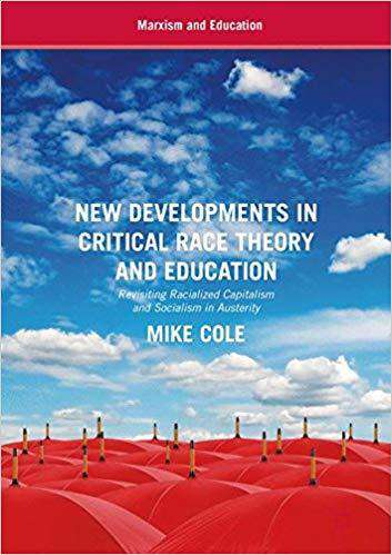 Download New Developments in Critical Race Theory and Education; Revisiting Racialized Capitalism and Socialism in Austerity (E-Book), Urban Books, Black History and more at United Black Books! www.UnitedBlackBooks.org