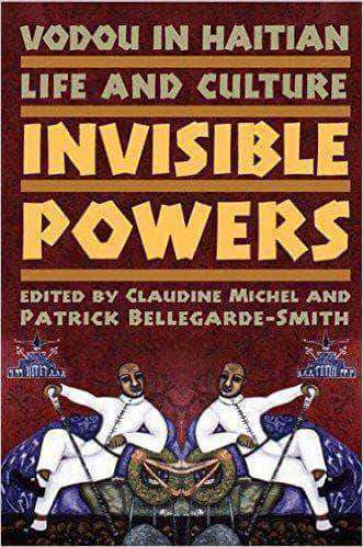 Download Invisible Powers: Vodou In Haitian, Life and Culture (E-Book), Urban Books, Black History and more at United Black Books! www.UnitedBlackBooks.org
