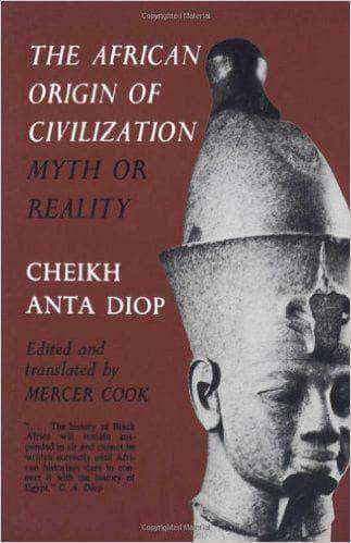 Download The African Origins of Civilization by Chiekh Anta Diop (E-Book), Urban Books, Black History and more at United Black Books! www.UnitedBlackBooks.org