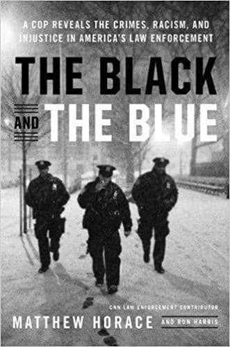Download The Black and the Blue; a Cop Reveals the Crimes, Racism, and Injustice in America's Law Enforcement (E-Book), Urban Books, Black History and more at United Black Books! www.UnitedBlackBooks.org