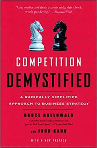 Download Competition Demystified A Radically Simplified Approach to Business Strategy by Bruce Greenwald (E-Book), Urban Books, Black History and more at United Black Books! www.UnitedBlackBooks.org