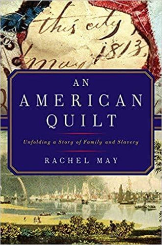 May - An American Quilt; Unfolding a Story of Family and Slavery (E-Book)