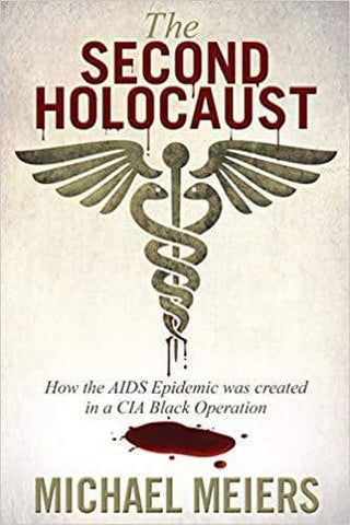 Download The Second Holocaust; How the AIDS Epidemic was Created in a CIA Black Operation (E-Book), Urban Books, Black History and more at United Black Books! www.UnitedBlackBooks.org