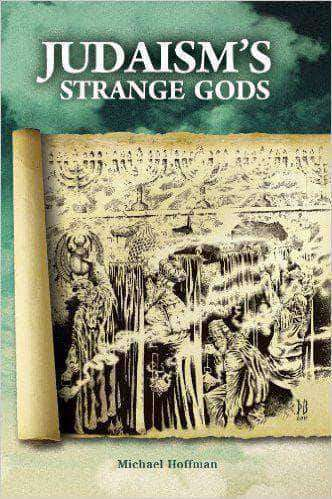 Download Judaism's Strange Gods (Origins of Talmudic Racial Hatred Exposed) (E-Book), Urban Books, Black History and more at United Black Books! www.UnitedBlackBooks.org