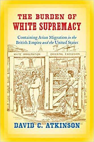 Download The Burden of White Supremacy; Containing Asian Migration in the British Empire and the United States (E-Book), Urban Books, Black History and more at United Black Books! www.UnitedBlackBooks.org