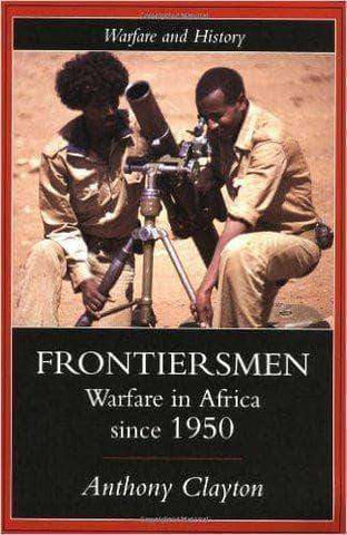 Frontiersmen Warfare In Africa Since 1950 (Warfare and History) African American Books at United Black Books