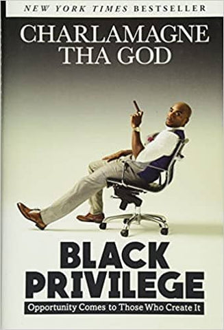 Black Privilege: Opportunity Comes to Those Who Create It by Charlamagne Tha God (E-Book)
