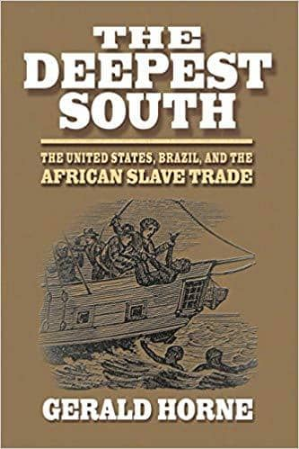Download Horne - The Deepest South; the United States, Brazil, and the African Slave Trade (E-Book), Urban Books, Black History and more at United Black Books! www.UnitedBlackBooks.org