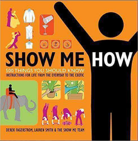 Download Show Me How 500 Things You Should Know by Derek Fagerstrom and Lauren Smith , Show Me How 500 Things You Should Know by Derek Fagerstrom and Lauren Smith Pdf download, Show Me How 500 Things You Should Know by Derek Fagerstrom and Lauren Smith pdf, How To Guide books,