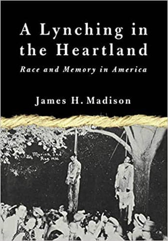 A Lynching in the Heartland: Race and Memory in America by James H. Madison (E-Book)