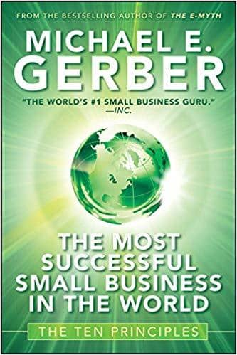 Download The Most Successful Small Business in The World: The Ten Principles by Michael Gerber (E-Book), Urban Books, Black History and more at United Black Books! www.UnitedBlackBooks.org