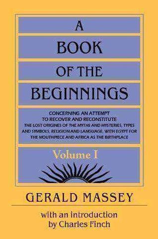 Download A Book of The Beginnings Vol. 1 by Gerald Massey (E-Book), Urban Books, Black History and more at United Black Books! www.UnitedBlackBooks.org