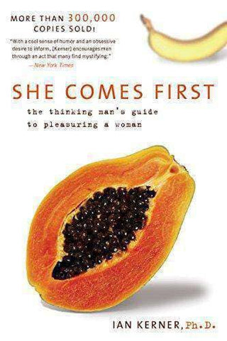 She Comes First - The Thinking Man's Guide to Pleasuring a Woman - United Black Books
