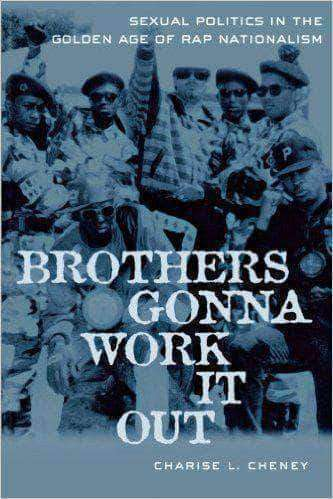 Download Brothers Gonna Work It Out: Sexual Politics in the Golden Age of Rap Nationalism  (E-Book), Urban Books, Black History and more at United Black Books! www.UnitedBlackBooks.org