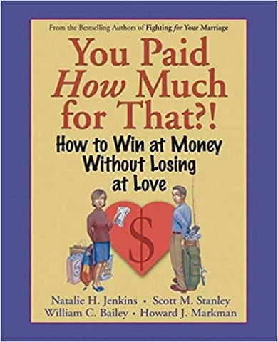You Paid How Much For That - How to Win at Money Without Losing at Love (E-Book)