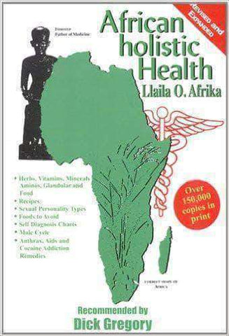Download African Holistic Health by Dr. Llaila O. Afrika (Paperback & E-Book), Urban Books, Black History and more at United Black Books! www.UnitedBlackBooks.org