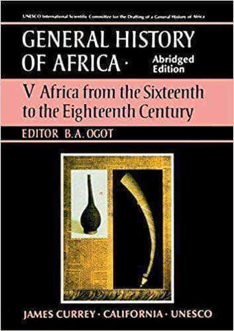 Download General History of Africa vol. V: Africa from the 16th to the 18th Century (E-Book), Urban Books, Black History and more at United Black Books! www.UnitedBlackBooks.org