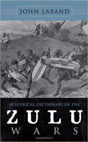 Download Historical Dictionary of Zulu Wars (E-Book), Urban Books, Black History and more at United Black Books! www.UnitedBlackBooks.org
