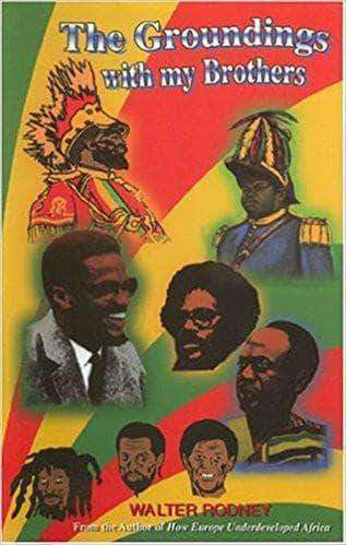 Download The Groundings With My Brothers Walter Rodney (E-Book), Urban Books, Black History and more at United Black Books! www.UnitedBlackBooks.org