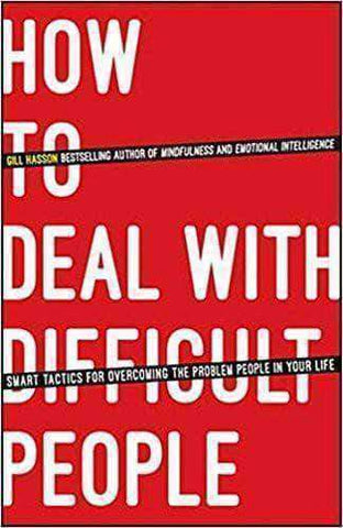 How to Deal with Difficult People Smart Tactics for Overcoming the Problem People in Your Life (E-Book) - United Black Books