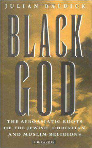 Download Black God: Afroasiatic Roots of the Jewish, Christian and Muslim Religions by Julian Baldick (E-Book), Urban Books, Black History and more at United Black Books! www.UnitedBlackBooks.org