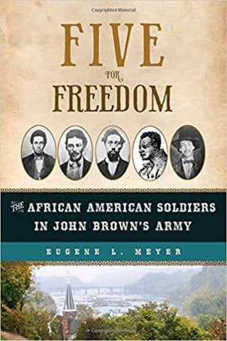 Five for Freedom: The African American Soldiers in John Brown's Army (E-Book)