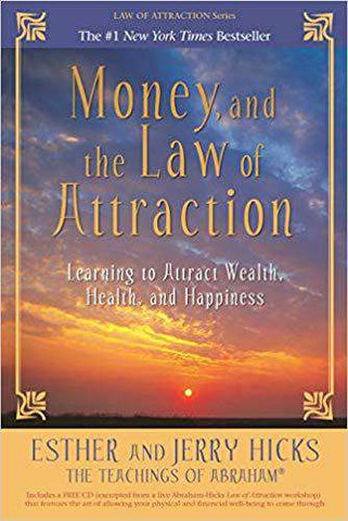 Money, and the Law of Attraction: Learning to Attract Wealth, Health, and Happiness by Abraham Hicks (E-Book)