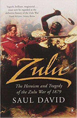 Download Zulu: The Heroism and Tragedy of the Zulu War of 1879 by Saul David (E-Book), Urban Books, Black History and more at United Black Books! www.UnitedBlackBooks.org