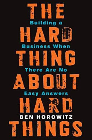 The Hard Thing About Hard Things: Building a Business When There Are No Easy Answers (E-Book)
