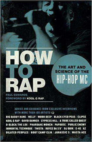 How to Rap: The Art and Science of the Hip-Hop MC by Paul Edwards (E-Book) - United Black Books