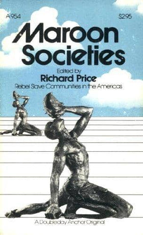 Maroon Societies; Rebel Slave Communities in the Americas (E-Book)