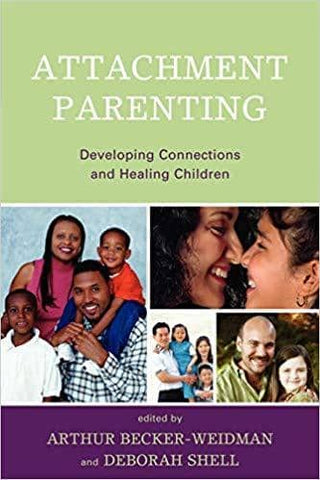 Attachment Parenting Developing Connections and Healing Children (E-Book)