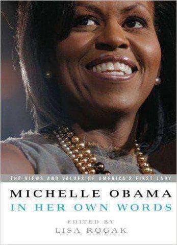 Download Michelle Obama In Her Own Words - Lisa Rogak (E-Book), Urban Books, Black History and more at United Black Books! www.UnitedBlackBooks.org