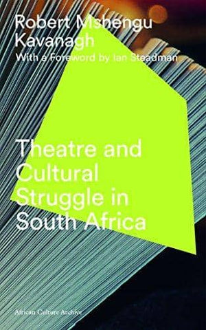 Theatre and Cultural Struggle Under Apartheid (E-Book)