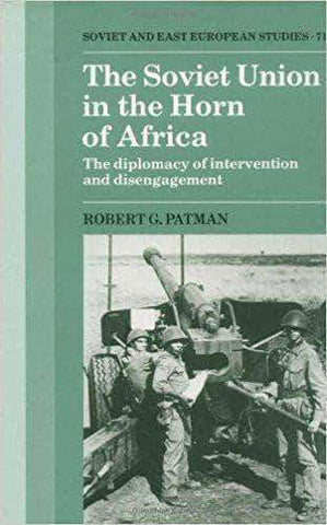 Download The Soviet Union in the Horn of Africa The Diplomacy of Intervention and Disengagement (Cambridge Russian, Soviet and Post-Soviet Studies), Urban Books, Black History and more at United Black Books! www.UnitedBlackBooks.org