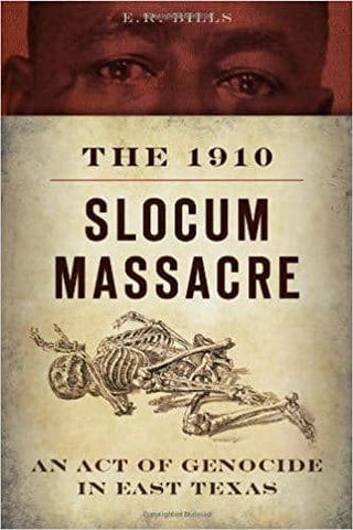 Download The 1910 Slocum Massacre; an Act of Genocide in East Texas (E-Book), Urban Books, Black History and more at United Black Books! www.UnitedBlackBooks.org
