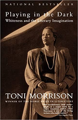 Playing in the Dark : Whiteness and the LiteraryImagination by Toni Morrison (Paperback)