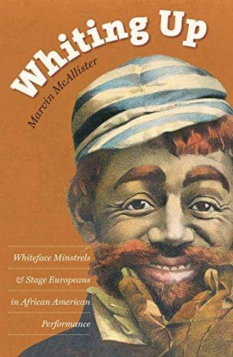 Download Whiting Up: Whiteface Minstrels and Stage Europeans in African American Performance (E-Book), Urban Books, Black History and more at United Black Books! www.UnitedBlackBooks.org
