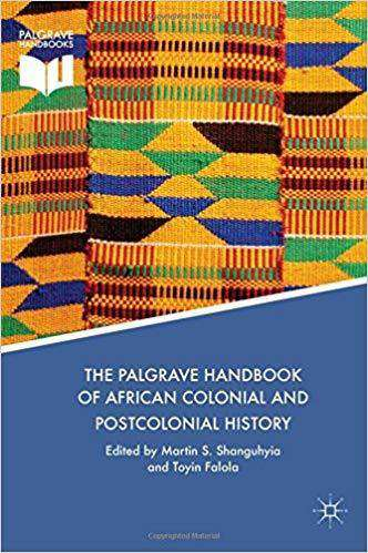 Download The Palgrave Handbook of African Colonial and Postcolonial History (E-Book), Urban Books, Black History and more at United Black Books! www.UnitedBlackBooks.org