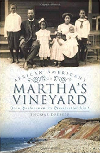 Download Dresser - African Americans on Martha's Vineyard; from Enslavement to Presidential Visit (E-Book), Urban Books, Black History and more at United Black Books! www.UnitedBlackBooks.org