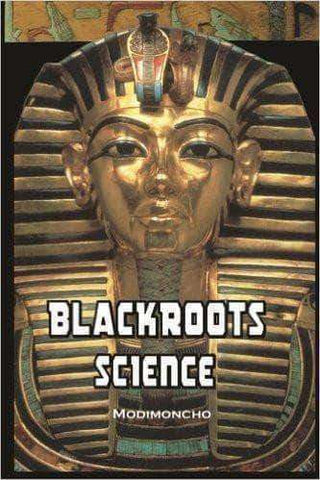 Download Black Roots Science by Modimoncho (E-Book), Urban Books, Black History and more at United Black Books! www.UnitedBlackBooks.org
