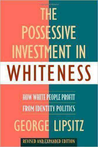 Download The Possessive Investment in Whiteness: How White People Profit from Identity Politics by George Lipsitz (E-Book), Urban Books, Black History and more at United Black Books! www.UnitedBlackBooks.org