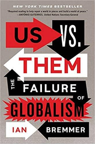 Download Bremmer - Us vs. Them; the Failure of Globalism (2018), Urban Books, Black History and more at United Black Books! www.UnitedBlackBooks.org