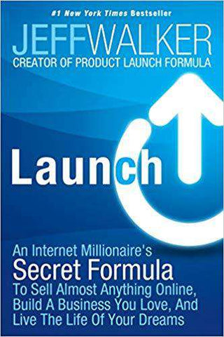 Launch: An Internet Millionaire's Secret Formula To Sell Almost Anything Online, Build A Business You Love, And Live The Life Of Your Dreams (E-Book)