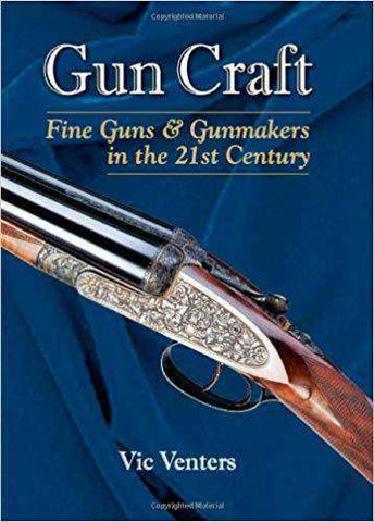 Fine Guns and Gunmakers in the 21st Century By Vic Venters (E-Book) - United Black Books