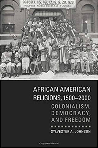 AFRICAN AMERICAN RELIGIONS,1500 - 2000 by Sylvester A. Johnson (E-Book)