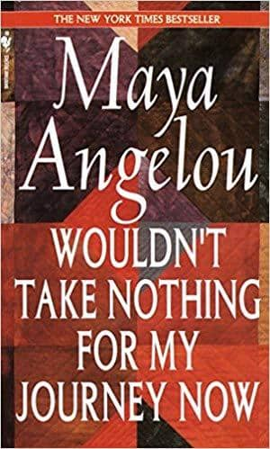 Download Angelou, Maya - Wouldn't Take Nothing for My Journey Now (E-Book), Urban Books, Black History and more at United Black Books! www.UnitedBlackBooks.org