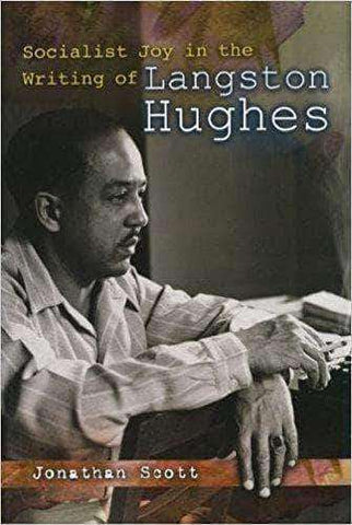Download Socialist Joy in the Writing of Langston Hughes by Jonathon Scott (E-Book), Urban Books, Black History and more at United Black Books! www.UnitedBlackBooks.org
